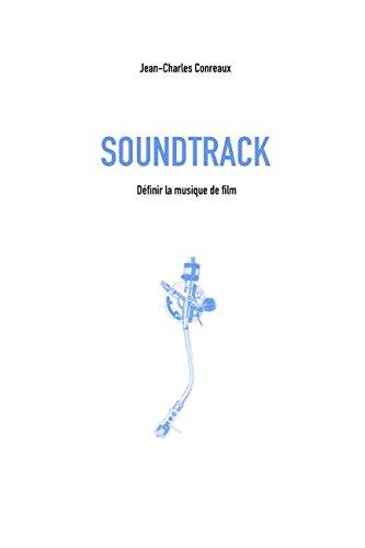 Soundtrack: Définir la musique de film par Jean-Charles Conreaux