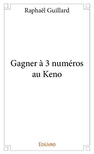 Gagner a 3 Numeros au Keno par Raphael Guillard