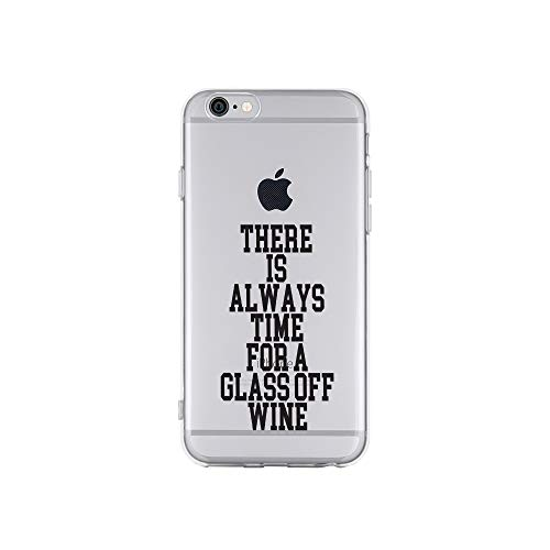licaso iPhone 6 IP6 Handyhülle TPU mit There is Always TIME for A Glass Off Wine Print Motiv - Transparent Cover Schutz Hülle Aufdruck Lustig Funny Druck