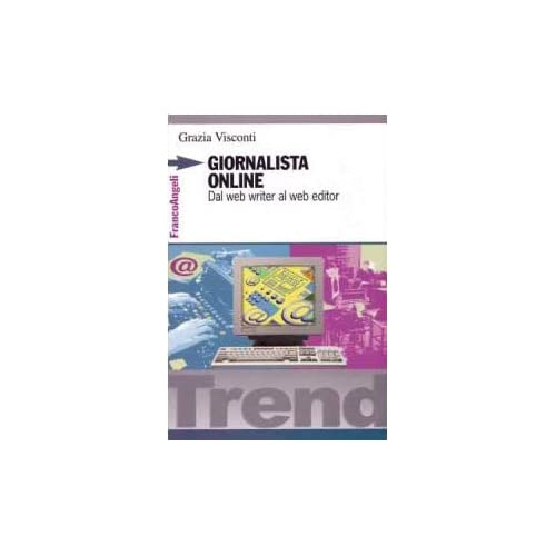 Giornalista Online. Dal Web Writer Al Web Editor