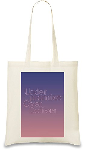 under-promise-over-deliver-sacchetto