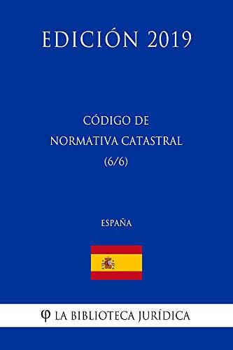 Código de Normativa Catastral (6/6) (España) (Edición 2019) por La Biblioteca Jurídica