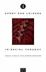 [(Sport and Leisure in Social Thought)] [By (author) Grant Jarvie ] published on (December, 1994)