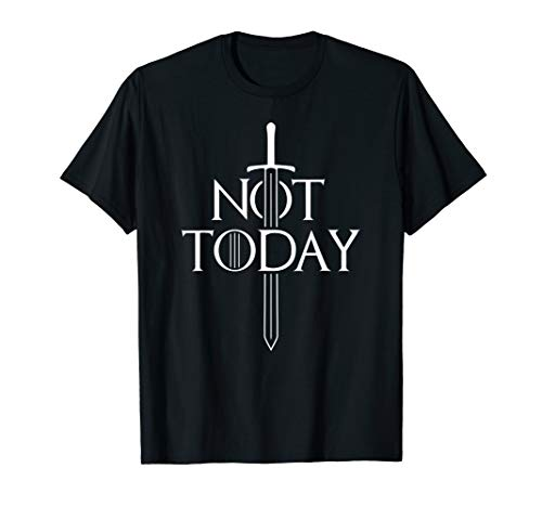 Not Today Best Gift T-Shirt for Her with Sword T-Shirt