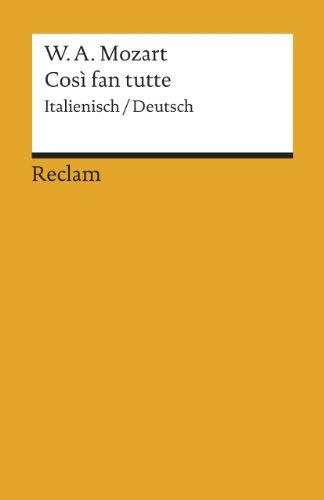 Cosi fan tutte: Textbuch. Italienisch/Deutsch (Reclams Universal-Bibliothek)