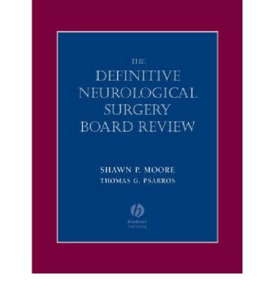[(The Definitive Neurological Surgery Board Review)] [Author: Shawn P. Moore] published on (January, 2005)