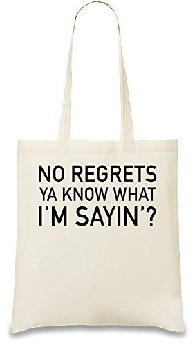no-regrets-ya-know-what-im-sayin-slogan-tasche