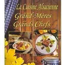 La cuisine alsacienne de nos grands-mères aux grands chefs