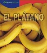 El Platano/ Banana (Alimentos/ Food) por Louise Spilsbury