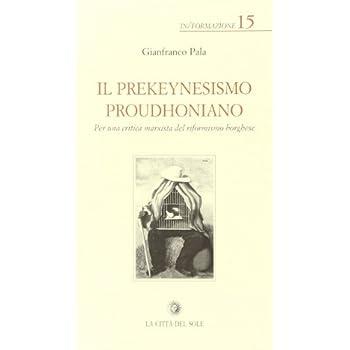 Il Prekeynesismo Proudhoniano. Per Una Critica Marxista Del Riformismo Borghese