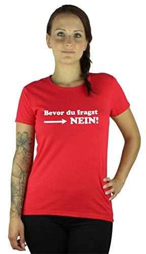Guuja Damen T-Shirt Bevor du fragst - Nein -