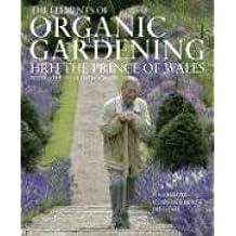 The Elements of Organic Gardening: Highgrove, Clarence House, Birkhall