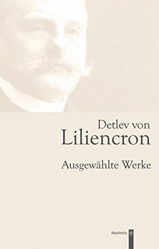 Detlev von Liliencron: Ausgewählte Werke