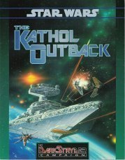 The Kathol Outback (Star Wars Roleplaying, The Darkstryder Campaign, 40118) by Chris Doyle (1996-01-01)