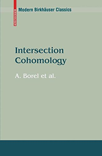 Intersection Cohomology (Modern Birkhauser Classics)