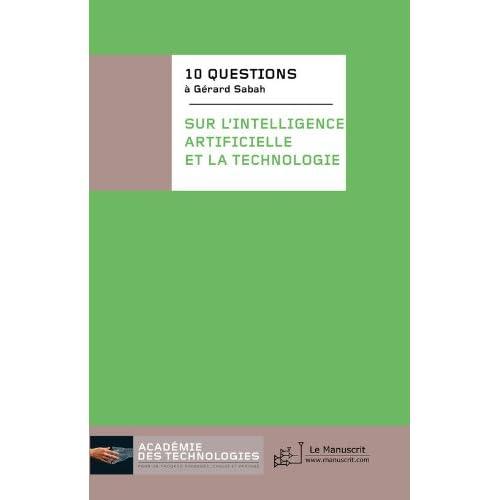 10 questions à Gérard Sabah (Académie des technologies)