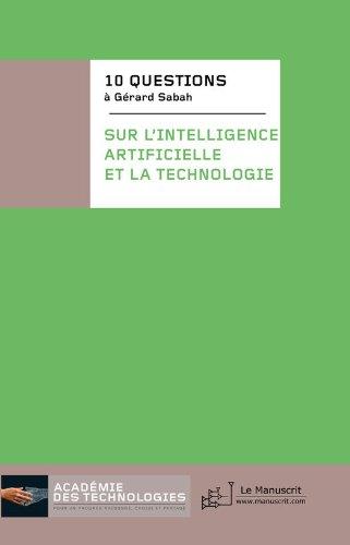 10 questions à Gérard Sabah par Epa Academie des technologies