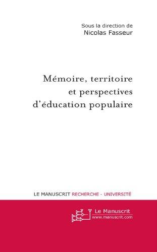 Mémoire, Territoire et Perspectives D'éducation Populaire par Nicolas Fasseur