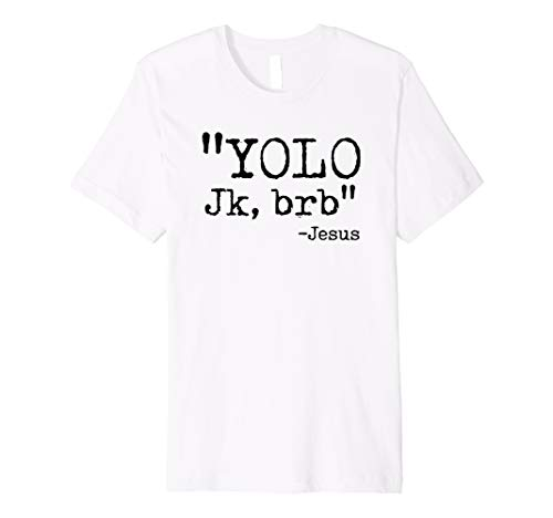 9d7c8ce41 Yolo brb jesus shirt jesus gift tees the best Amazon price in ...