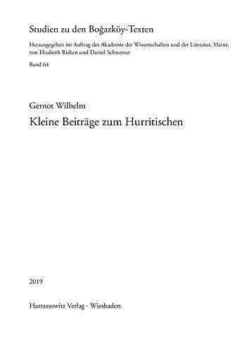 Kleine Beiträge zum Hurritischen (Studien zu den Bogazköy-Texten, Band 64)