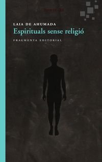 Espirituals Sense Religio (Assaig) por Laia de Ahumada Batlle epub