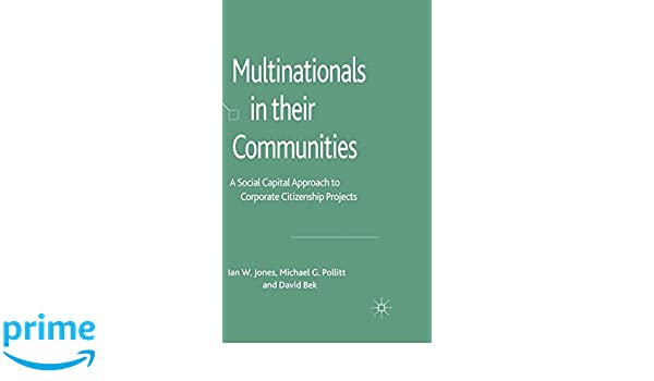 Multinationals in their Communities: A Social Capital Approach to Corporate Citizenship Projects