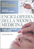 Enciclopedia della nuova medicina. Terapie tradizionali e alternative