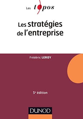 Les stratégies de l'entreprise - 5e éd. (Économie - Gestion) (French Edition)