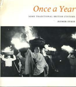 Once a Year: Some Traditional British Customs by Homer W. Sykes (1977-09-01)