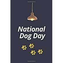 "National Dog Day: Note-book & Sketchbook Glossy cover finish , a Unique GIFT - 6"" x 9"" Note-book: Happy 26th of August Gift for Friends, Family, and ... choice for National Dog Day"