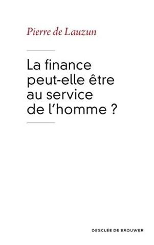Pierre De Lauzun - La finance peut-elle être au service de