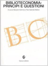 Biblioteconomia: principi e questioni (Beni culturali)