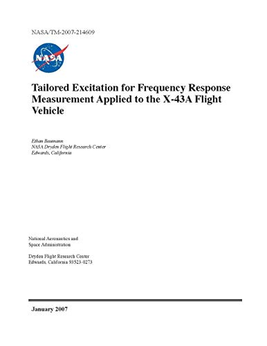 Preisvergleich Produktbild Tailored Excitation for Frequency Response Measurement Applied to the X-43A Flight Vehicle