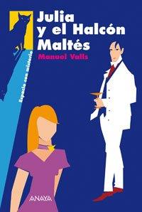 Julia y el Halcón Maltés (Libros Para Jóvenes - Espacio Con Misterio) por Manuel Valls
