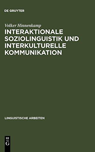 Interaktionale Soziolinguistik und Interkulturelle Kommunikation: Gesprächsmanagement zwischen Deutschen und Türken (Linguistische Arbeiten, Band 232)