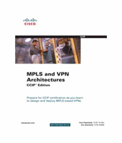 MPLS and VPN Architectures, CCIP Edition (642-611)