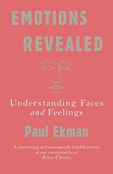 Emotions Revealed: Understanding Faces and Feelings (English Edition) von [Ekman, Paul]