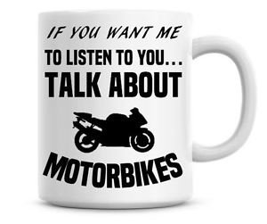 if-you-want-me-to-listen-talk-motorbikes-funny-coffee-mug-christmas-gift-bike