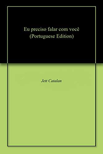 Eu preciso falar com você (Portuguese Edition) por Jett  Catalan
