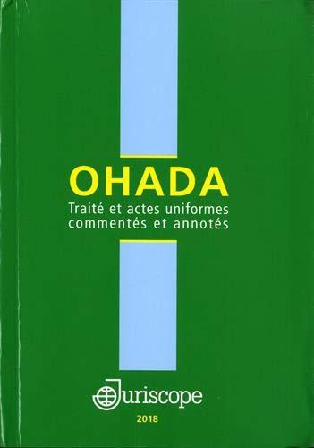 Ohada : Traité et actes uniformes commentés et annotés par  Collectif