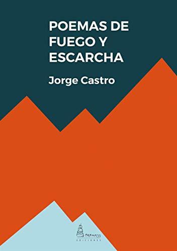 Poemas de fuego y escarcha por Jorge Castro