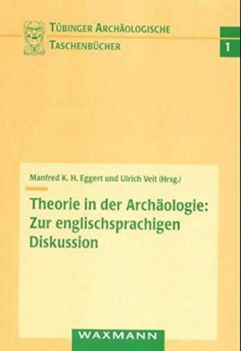 Theorie in der Archäologie: Zur englischsprachigen Diskussion