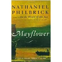Mayflower : A Story of Courage, Community, and War by Nathaniel Philbrick (2006-08-01)