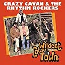 Wildest Cats in Town: the Best of Crazy Cavan and the Rhythm Rockers