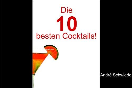 Die 10 besten Cocktails ! (Die 10 Besten ... 1) (Mary Rezepte Bloody Beste)