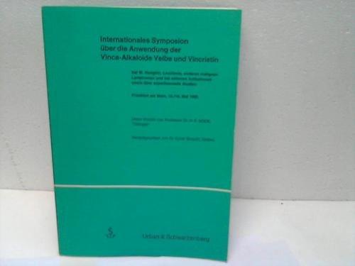 Internationales Symposion über die Anwendung der Vinca-Alkaloide Velbe und Vincristin bei M[orbus] Hodgkin, Leukämie, Anderen Malignen Lymphomen und bei Seltenen Indikationen sowie über Experimentelle Studien, Frankfurt am Main, 13. bis 14. Mai 1968.