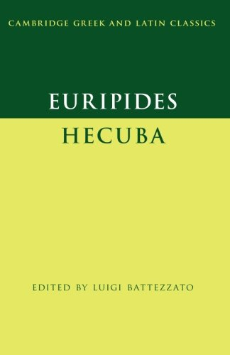 Euripides: Hecuba (Cambridge Greek and Latin Classics)