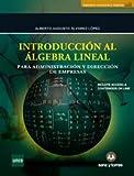 Introducción al Álgebra Lineal: Para Administración y Dirección de Empresas