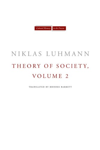 Theory of Society: Volume 2 (Cultural Memory in the Present)