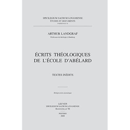 Écrits Théologiques De L'école D'abélard: Textes Inédits